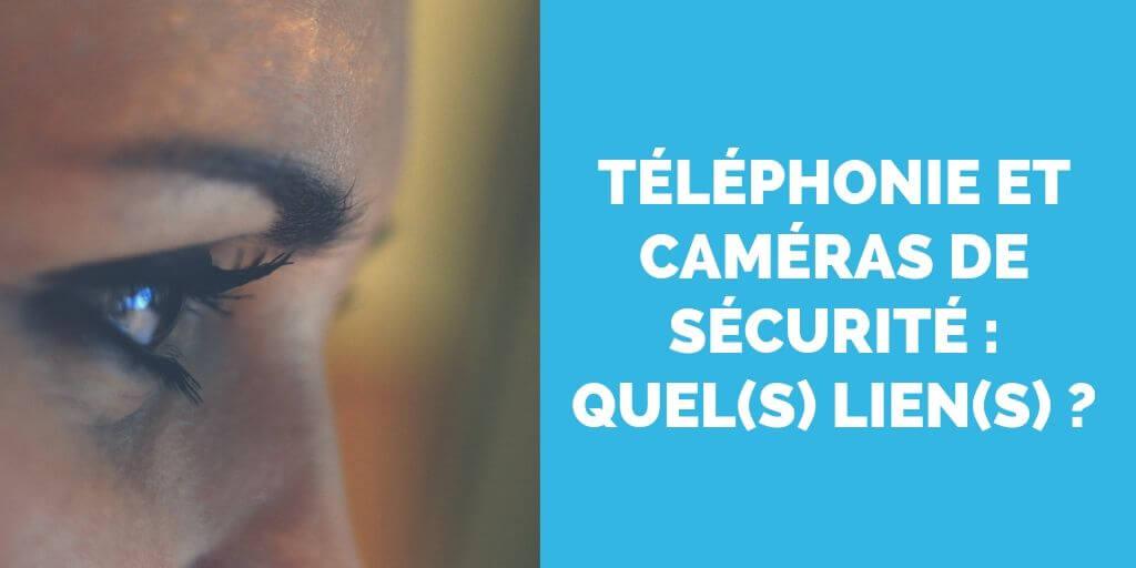 téléphonie et caméras de sécurité